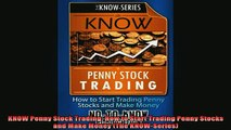READ book  KNOW Penny Stock Trading How to Start Trading Penny Stocks and Make Money The Online Free
