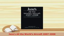 PDF  Janes All the Worlds Aircraft 20072008 PDF Online