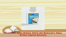 Download  Motorists Atlas Britain 2015 AA Motorists Atlas Britain Spiral Bound PDF Full Ebook