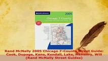 Download  Rand McNally 2005 Chicago 7County Street Guide Cook Dupage Kane Kendall Lake McHenry Download Full Ebook