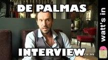 De Palmas : Il Faut Qu'on s'batte Interview Exclu