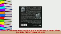 PDF  Pierre Teilhard de Chardin and Carl Gustav Jung Side by Side The Fisher King R  EBook