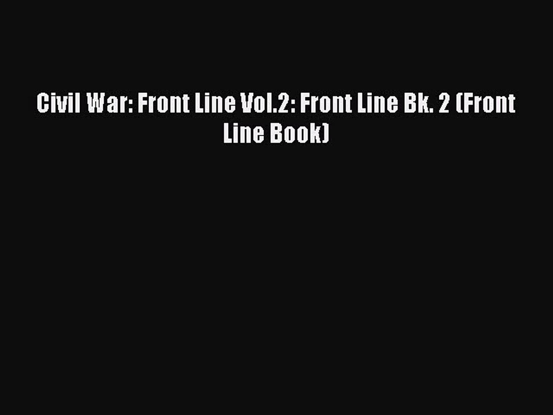 Read Civil War: Front Line Vol.2: Front Line Bk. 2 (Front Line Book) Ebook Free