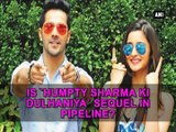 Is 'Humpty Sharma Ki Dulhaniya' sequel in pipeline?