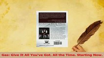 PDF  Gas Give It All Youve Got All the Time Starting Now Download Online