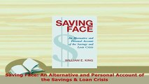 PDF  Saving Face An Alternative and Personal Account of the Savings  Loan Crisis Download Online