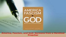 Download  America Fascism and God Sermons from a Heretical Preacher  EBook