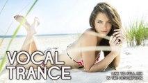 ♫ Vocal Trance Top 10 (April 2015) / New Trance Mix / Paradise