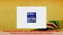 Read  Biology Haterchty and Culture Technology of Tiger Prawns and Giant Freshwater Prawns Ebook Free
