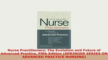 Download  Nurse Practitioners The Evolution and Future of Advanced Practice Fifth Edition SPRINGER Read Online