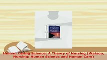 PDF  Human Caring Science A Theory of Nursing Watson Nursing Human Science and Human Care Free Books