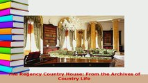 PDF  The Regency Country House From the Archives of Country Life PDF Book Free