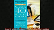 Downlaod Full PDF Free  Over 40  Youre Hired Secrets to Landing a Great Job Free Online