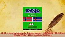 PDF  1001 grunnleggende fraser norsk  islandsk ChitChat WorldWide Norwegian Edition Download Full Ebook