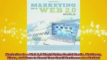 READ book  Marketing in a Web 20 World Using Social Media Webinars Blogs and More to Boost Your  FREE BOOOK ONLINE