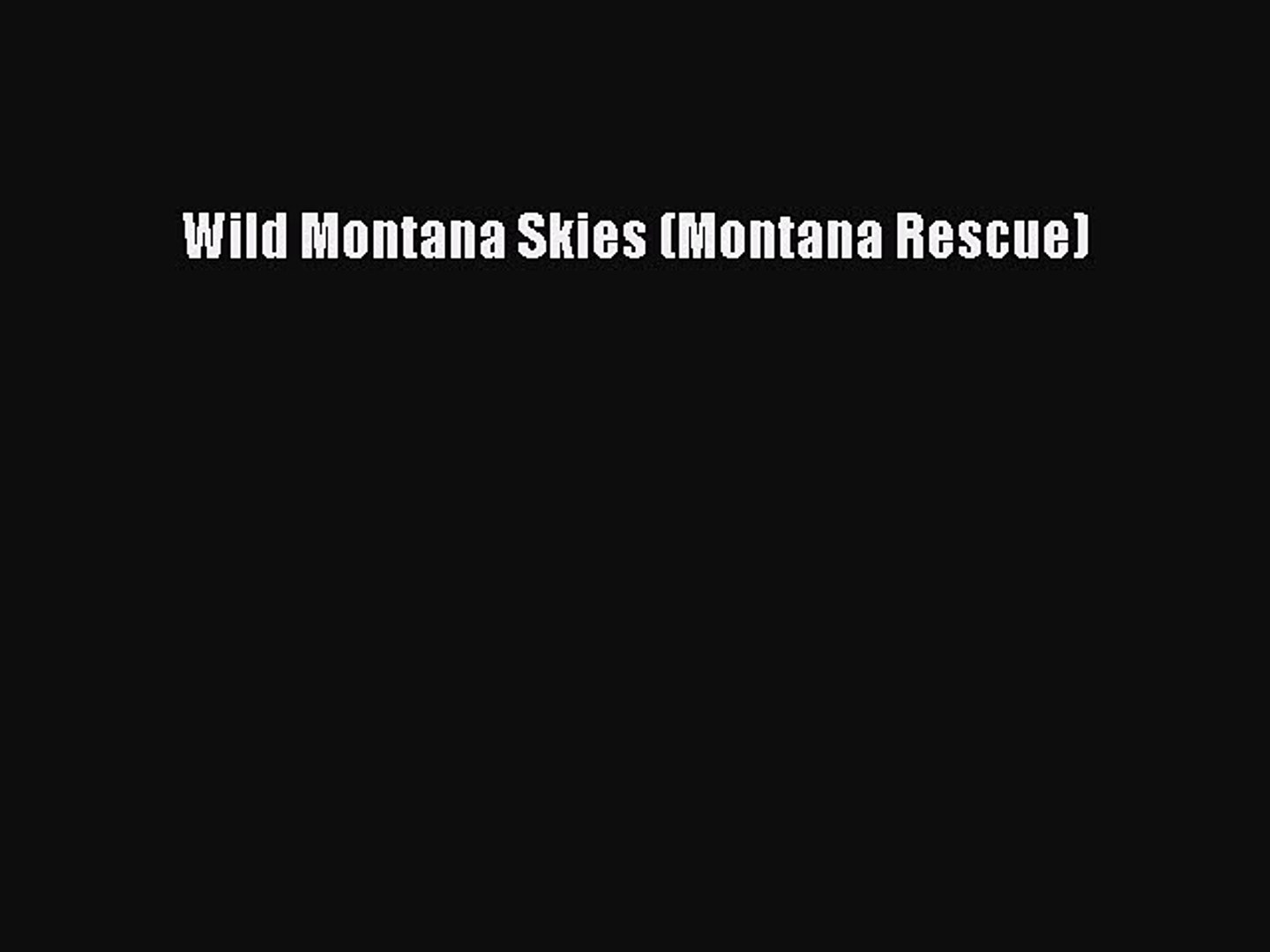 Book Wild Montana Skies (Montana Rescue) Read Online