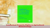 Read  Intellectual Property Rights in Agricultural Biotechnology Ebook Free