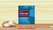 PDF  Diversification in the Language Industry Success beyond translation Download Online