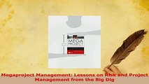 PDF  Megaproject Management Lessons on Risk and Project Management from the Big Dig PDF Full Ebook