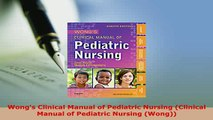 Download  Wongs Clinical Manual of Pediatric Nursing Clinical Manual of Pediatric Nursing Wong Read Online
