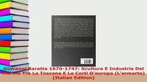 PDF  Giovanni Baratta 16701747 Scultura E Industria Del Marmo Tra La Toscana E Le Corti Read Online