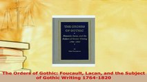 PDF  The Orders of Gothic Foucault Lacan and the Subject of Gothic Writing 17641820  EBook