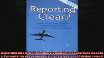 READ book  Reporting Clear A Pilots Interview Guide to Background Checks  Presentation of Personal Full EBook