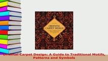 PDF  Oriental Carpet Design A Guide to Traditional Motifs Patterns and Symbols PDF Book Free