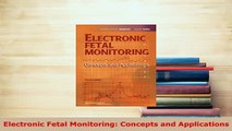 Download  Electronic Fetal Monitoring Concepts and Applications Read Online