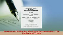 PDF  Anatomical Guide for the Electromyographer The Limbs and Trunk Free Books