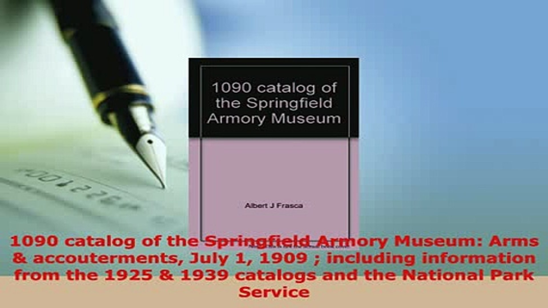 PDF  1090 catalog of the Springfield Armory Museum Arms  accouterments July 1 1909  including PDF Bo
