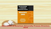 Download  Association of American University Presses Directory 2010 PDF Book Free
