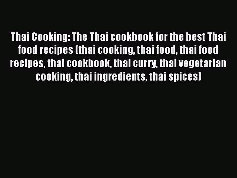 [Read Book] Thai Cooking: The Thai cookbook for the best Thai food recipes (thai cooking thai