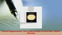 PDF  Pavel Pepperstein The Cold Center of the Sun Short Stories PDF Book Free