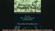DOWNLOAD FREE Ebooks  Beauty for Truths Sake On the Reenchantment of Education Full Ebook Online Free