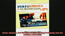 READ book  Beats Rhymes and Classroom Life HipHop Pedagogy and the Politics of Identity Full EBook
