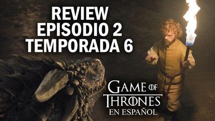 Game of Thrones Episodio 2 Temporada 6 (comentado) | Game of Thrones en español