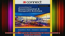 READ THE NEW BOOK   Connect Access Card for Accounting for Governmental  Nonprofit Entities  FREE BOOOK ONLINE