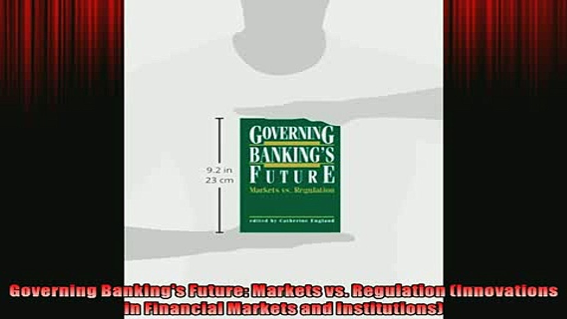 READ THE NEW BOOK   Governing Bankings Future Markets vs Regulation Innovations in Financial Markets