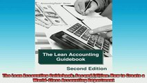 FAVORIT BOOK   The Lean Accounting Guidebook Second Edition How to Create a WorldClass Accounting  FREE BOOOK ONLINE