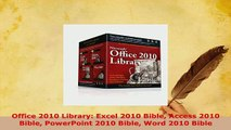 PDF  Office 2010 Library Excel 2010 Bible Access 2010 Bible PowerPoint 2010 Bible Word 2010 Free Books
