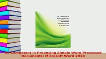 PDF  Be Competent in Producing Simple Word Processed Documents Microsoft Word 2010  EBook
