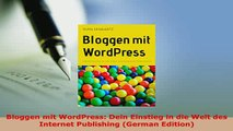 Download  Bloggen mit WordPress Dein Einstieg in die Welt des Internet Publishing German Edition  Read Online