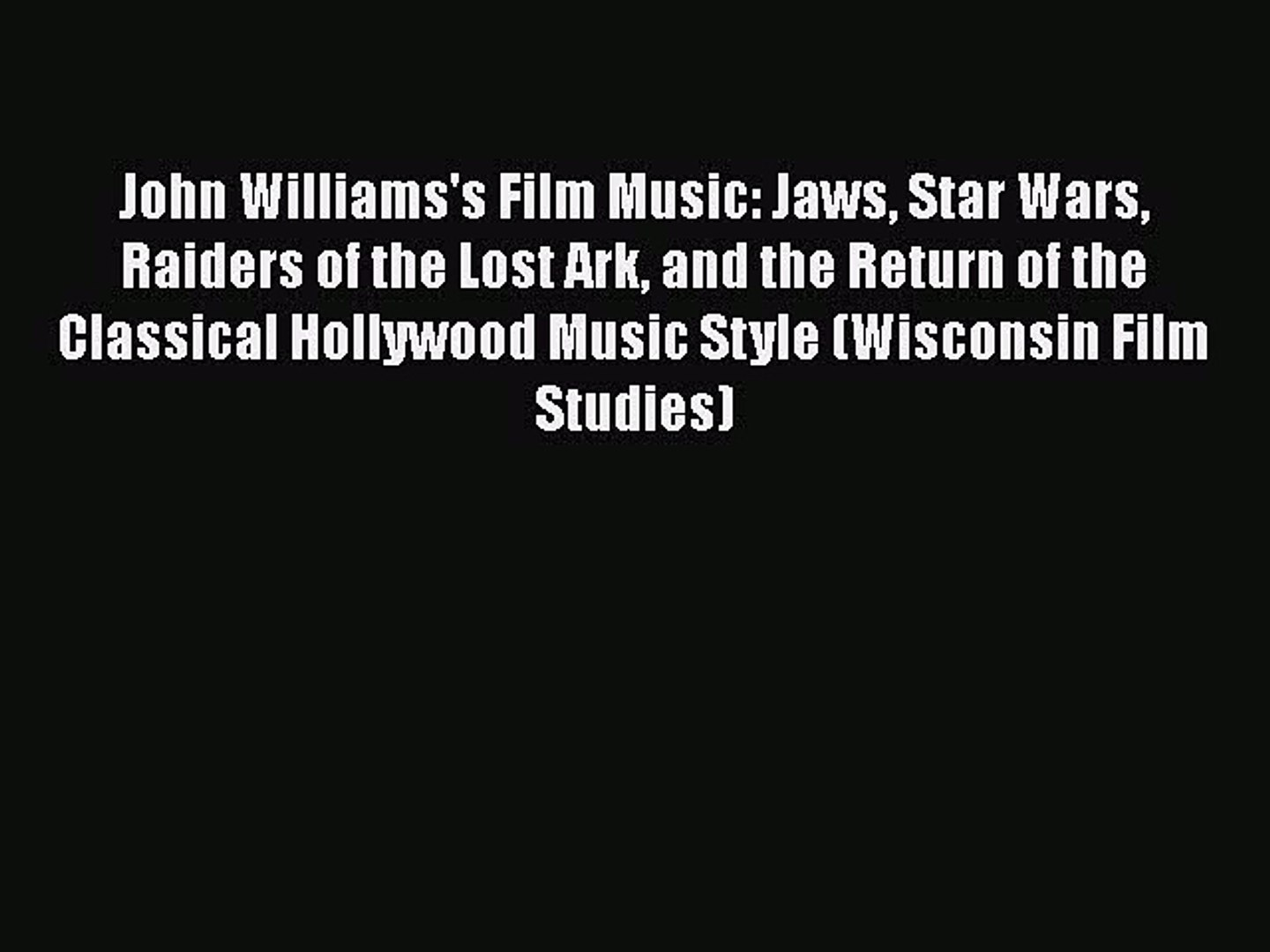 [PDF] John Williams's Film Music: Jaws Star Wars Raiders of the Lost Ark  and the Return of