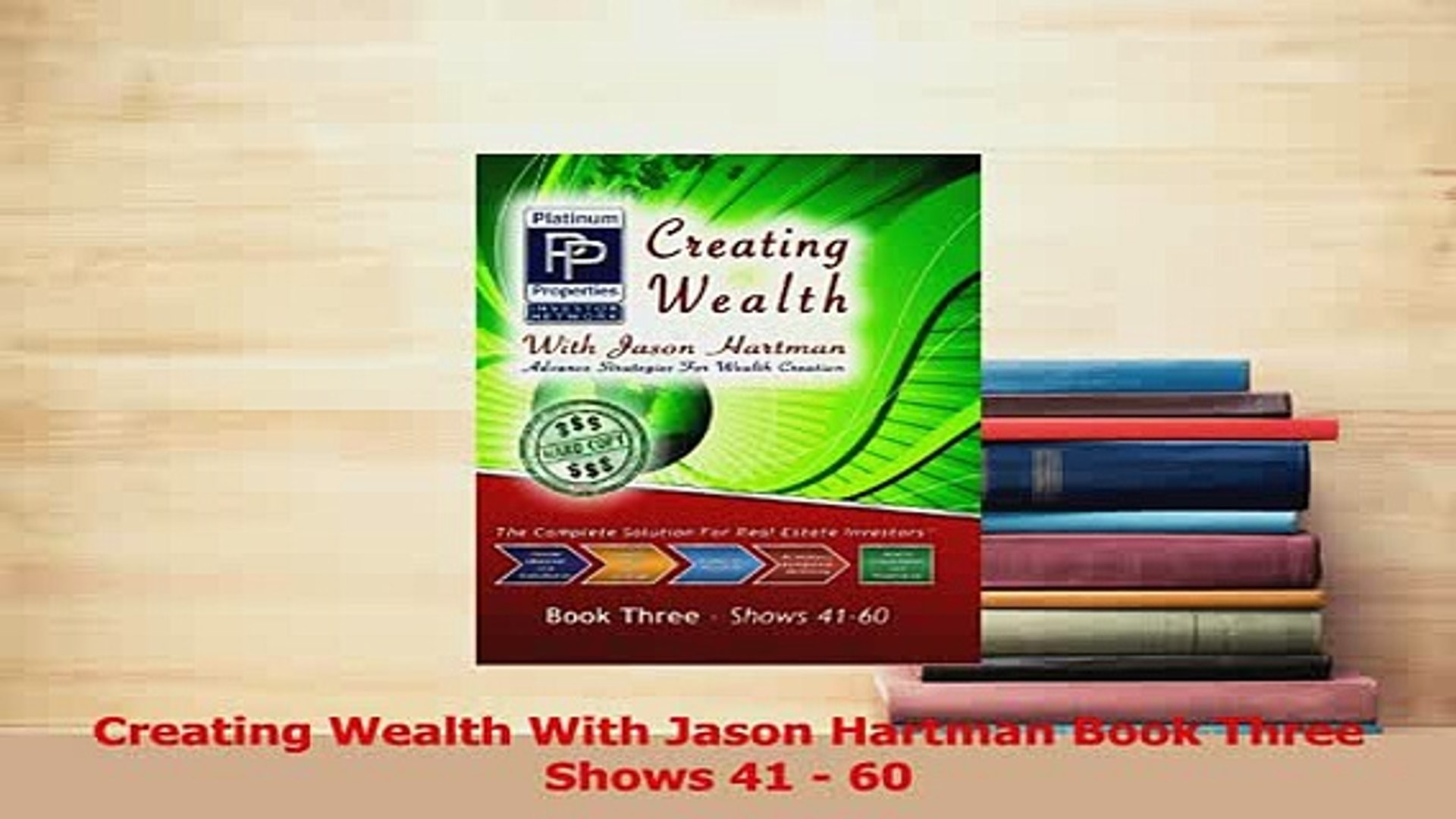Download  Creating Wealth With Jason Hartman Book Three Shows 41  60 PDF Online