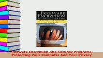 PDF  Freeware Encryption And Security Programs Protecting Your Computer And Your Privacy Free Books