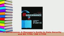 PDF  IT Governance A Managers Guide to Data Security and BS 7799 IS0 17799  Read Online