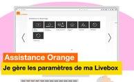 Assistance Orange - Je gère les paramètres de ma Livebox - Orange