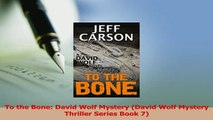 Download  To the Bone David Wolf Mystery David Wolf Mystery Thriller Series Book 7 PDF Free