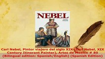 PDF  Carl Nebel Pintor viajero del siglo XIX Carl Nebel XIX Century Itinerant Painter Artes Download Full Ebook